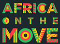 Schedule Set for Africa on the Move Festival October 11-13
